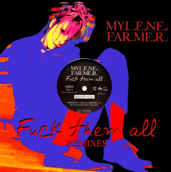 FUCK THEM ALL  MAXI 45T  neuf scelle   /  MYLENE FARMER - RECORDS - DISQUES - VINYLES -