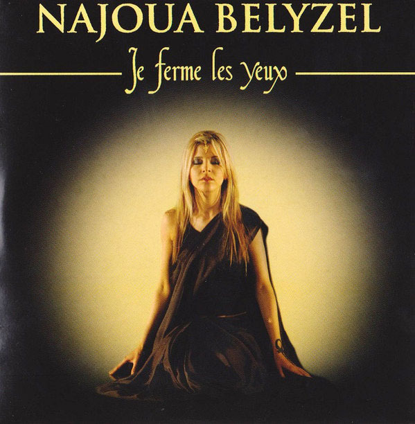 JE FERME LES YEUX  CD SINGLE /NAJOUA BELYZEL-CD-DISQUES-RECORDS-BOUTIQUE VINYLES-SHOP-STORE-VINYLS